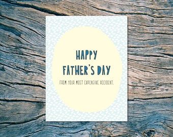 NEW - Happy Father's Day (from your most expensive accident.) - A2 folded note card & envelope - SKU 380