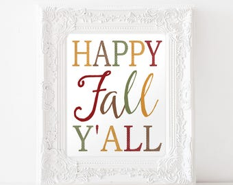 Happy Fall Y'all Printable Art • Fall Print • Autumn Decor • Fall Wall Decor • Autumn Quote • Fall Decor • Thanksgiving Decor • Fall Quote