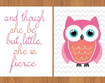 And Though She Be But Little She is Fierce Girls Nursery Wall Art Coral Pink Teal Chevron Owl set of 2 8x10 Matte Finish Prints(41_2-3)