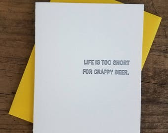 Life is Too Short for Crappy Beer Letterpress Card