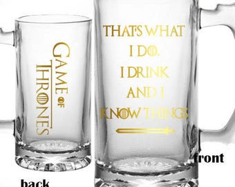 Game Of Thrones Beer Mug - I Drink And I Know Things - Game Of Thrones Mug - Game Of Thrones Gift - Fathers Day Gift - Graduation Gift