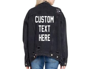 CUSTOM TEXT Oversized Black Denim Jacket Vintage Inspired and Distressed Outerwear Jacket Distressed Custom Text Black Denim Jacket