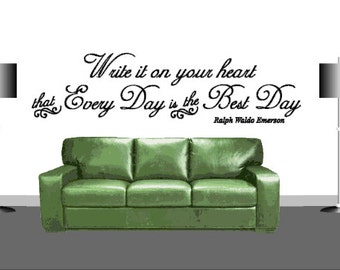 Write It On Your Heart That Every Day Is The Best Day - Vinyl Wall Decal - Vinyl Wall Art - Wall Decor - Poetry - Vinyl Lettering - Emerson