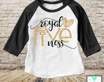 Fifth Birthday Shirt - Royal Fiveness - Glitter 5th Birthday Fifth Birthday Girl Shirt - 5 Year Birthday Shirt - 5th Birthday Shirt
