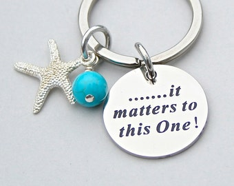 Beach Keychain, Starfish Key Ring, It Matters To This One Charm Keychain , Custom Keyring , Charm Keychain, Beach , Starfish Story , K75