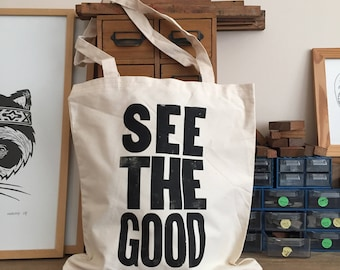 See the Good - Organic Cotton Canvas Tote Bag - Letterpress Printed