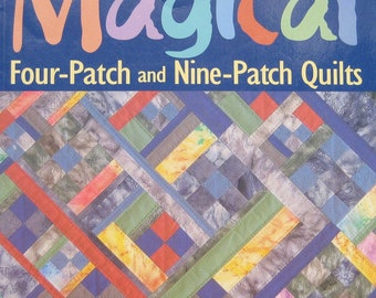 Magical Four Patch Nine Patch Quilts Quilting Book