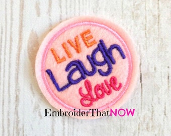 INSTANT DOWNLOAD Live Laugh Love Feltie Embroidery Design File