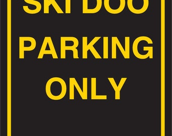 """Ski Doo 12"""" x 18"""" Aluminum Parking Sign"""