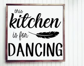 This Kitchen Is Made For Dancing Wood Sign, Kitchen Sign, Kitchen Decor, Fixer Upper, Farmhouse