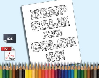 Keep Calm and Color On Printable Adult Coloring Book Page instant downloadable JPG PDF curse word trendy instagram quirky sweary digital
