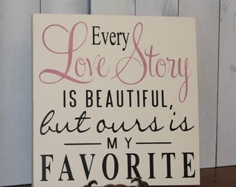 Every LOVE STORY is Beautiful Sign/Wedding Sign/Anniversary/Romantic Sign/Dusty Pink/Black