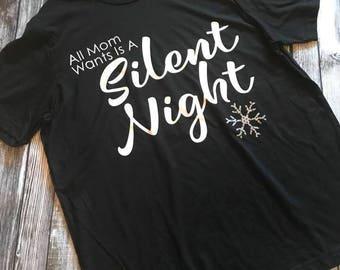 All Mom Wants is a Silent Night - L & XL