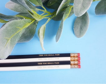Quote pencils - this too shall pass back to school supplies office uni anxiety encouragement stationery stocking filler motivational quote