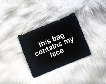 This Bag Contains My Face Makeup Bag Zipper Pouch