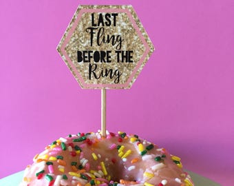 """Gold Glitter """"Last Fling Before the Ring"""" Cupcake Toppers"""