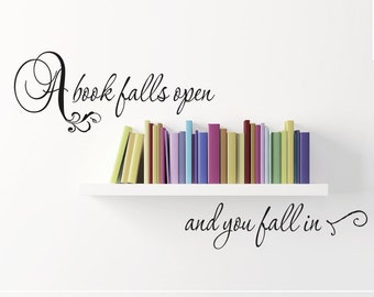 "Book Lover Gift Wall Decal Library Sign Study Decor Office Decor Den Wall Decor  ""A Book Falls Open and You Fall In"" Vinyl Decal Wall Art"