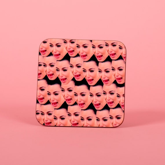 Kim Kardashian funny crying face everywhere coaster - Funny coaster 2S014