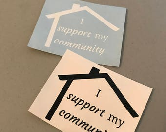 Vinyl Decal - I Support My Community | All PROCEEDS will be DONATED to Habitat for Humanity of Seminole-Apopka | Car Decal | Laptop Decal |