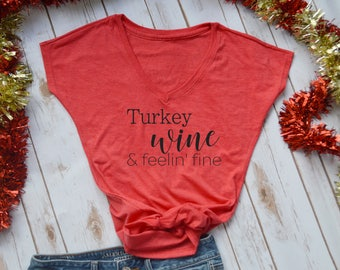 turkey wine and feeling fine tshirt- thanksgiving tshirt- funny thanksgiving shirt- friendsgiving shirt- funny thanksgiving shirt