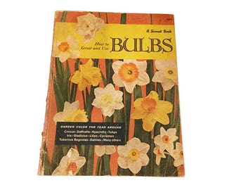 1962 Sunset Book, How to Grow and Use Bulbs, Vintage Gardening Book, Mid-Century Design, Gardens, Flowers, Vintage Floral Design