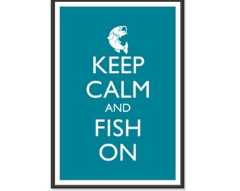 Fishing Poster - Keep Calm and Carry On Poster - Keep Calm and Fish On - Fish Poster - Multiple COLORS - 13x19 Art Print