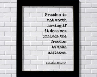 Mahatma Gandhi - Floating Quote - Freedom is not worth having if it does not include the freedom to make mistakes - Progress Improvement