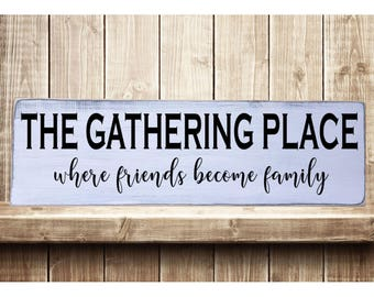 """The Gathering Place Rustic Farmhouse Style Handmade Real Wooden Sign Wall Art Distressed Plaque Home Decor  7.25""""x 24"""""""