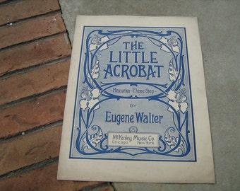 1907  vintage sheet music (  The Little Acrobat )