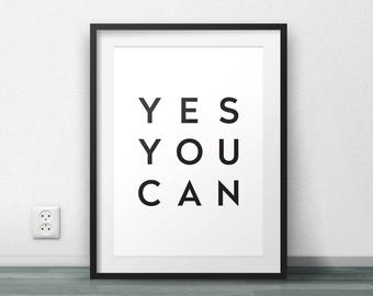 Yes you can, Motivational poster, Printable poster, Instant download, Motivational quote, Typography poster, Scandinavian poster, Nordic Art