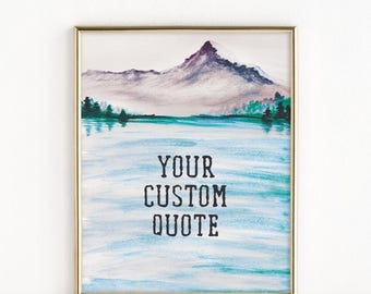 Add Your Quote | Mountain and Water Art | Catholic Man Gift Idea | 8x10 Print
