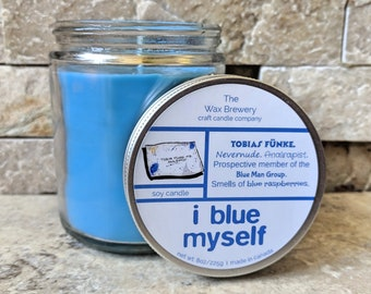 I Blue Myself Soy Candle- 8oz Arrested Development Candle
