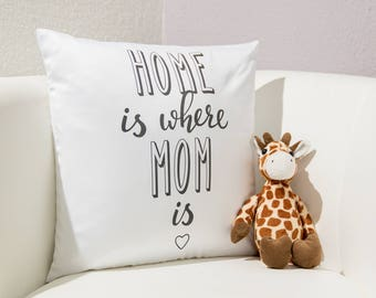 """Pillow """"Home is where mom is"""""""
