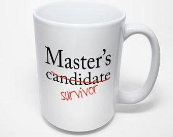 Funny Masters Candidatet  Mug, Masters Candidate Survivor