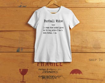Football Widow Humor T-shirt - Football Fan Wife - Ladies