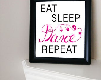 Calligraphy print - Eat Sleep Dance Repeat - wall art - Dance - Ballet - Digital Download