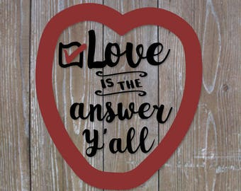 Love is the Answer Y'all SVG Digital Download Cut File, Valentine Heart Wall Decor, HTV Design for Digital Cutting Machine Wood Sign Art