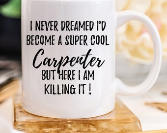 To Be A Super Cool Carpenter, Carpenter Mug, Gift For Carpenter, Personalized Carpenter, Carpenter Gift, Carpenter Sarcasm, Funny Carpenter