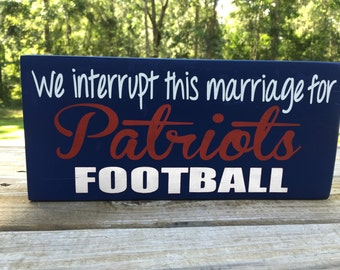 We interrupt this marriage for Patriots football-Patriots-football gift-Man Cave gift- Football decor-Patriots decor-Patriots wedding