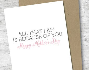All That I am is Because of You Card | Happy Mother's Day Card | Mothers Day | Love Card | For Mom | Card for Mom | Gift for Her