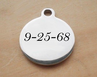 Stainless Steel Personalized Charm, Your Meaningful Date On This Circle Charm, Laser Engraved Charm