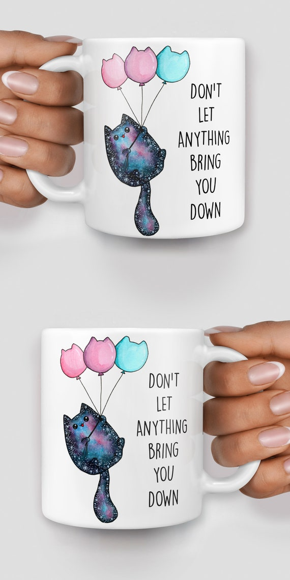 Cosmic cat don't let anything bring you down mug - Christmas mug - Funny mug - Rude mug - Mug cup 4P131