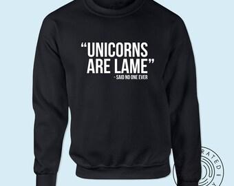 Unicorns Are Lame - Said No One Ever unisex fit hoodie hooded sweatshirt K0024 ntRdiZdrTf