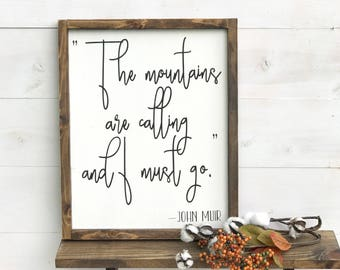 The Mountains Are Calling | John Muir Quote | Mountain Quote Sign | Farmhouse Decor | Mountain Lover GIft, Nature Quote Gift