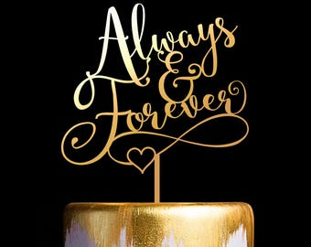 Always and Forever Wedding Cake Topper, Cake Topper for Wedding and Anniversary