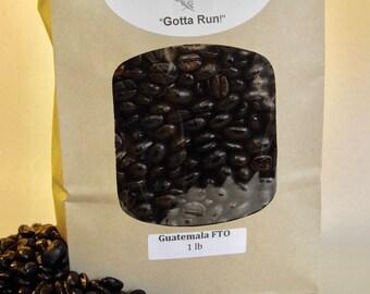 """1 pound bag, Guatemala Coffee Beans, Dark Roasted, Whole Beans, Fair Trade, Organic,  """"Gotta Run"""""""