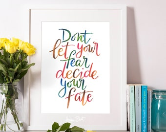 Don't Let Your Fear Decide Your Fate