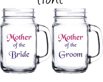 Personalized Mother of the Bride, Mother of the Groom, Mason Jar Set - Weddings, Bridal Partys, Parents, Marriage, Mother's - Pair of mugs