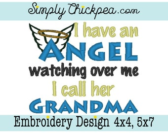 Embroidery Design - I Have an Angel Watching Over Me I Call Her Grandma - Angel Wings - Guardian Angel - For 4x4 and 5x7 Hoops