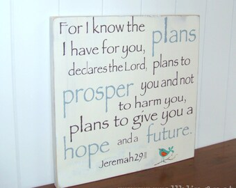 Jeremiah 29:11 For I Know the Plans I Have for You - Antique White Wood Sign (12x12)